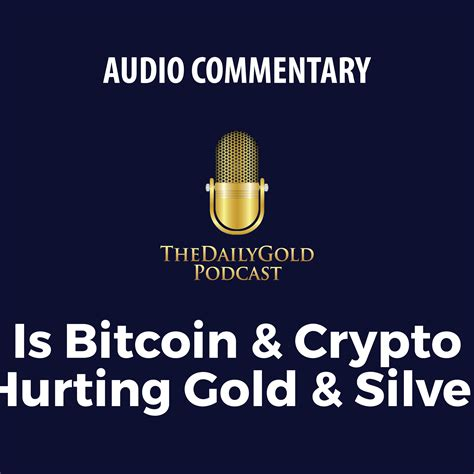 Bitcoin is a bank in cyberspace, run by incorruptible software, offering a global, affordable, simple, & secure savings account. Episode 116: Is Bitcoin & Crypto Hurting Gold TheDailyGold podcast