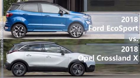 Ford Opel by 2018 Ford Ecosport Vs 2018 Opel Crossland X Technical