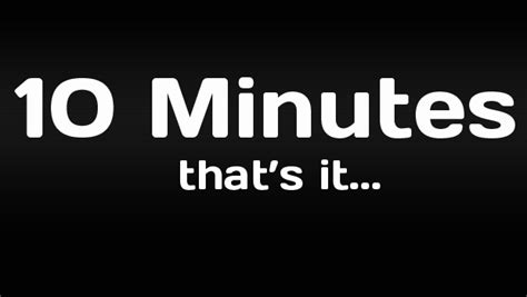 10 Tips For Those Times When You Only Have 10 Minutes