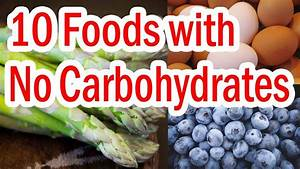 top 10 foods with no carbohydrates meals without carbs