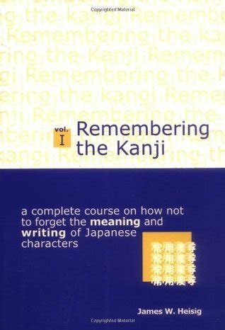 remembering  kanji volume   complete      forget  meaning  writing