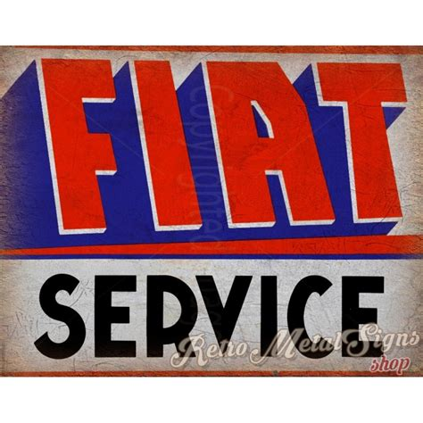 Fiat Sign by Fiat Service Vintage Metal Tin Sign Wall Plaque