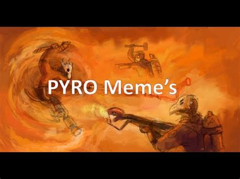 Pyro Meme - tf2 pyro meme compilation youtube