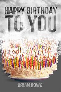 Happy Birthday to You  Happy