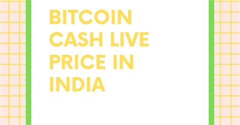We see that the value at the end of the day has fallen. 1 BCH to INR   Convert Bitcoin Cash to INR   Bitcoin Cash price in INR live chart