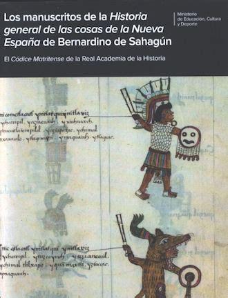 a la luz los manuscritos de la historia general de las cosas de la nueva espa 241 a de bernardino