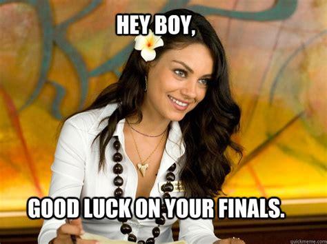 Good Luck On Finals Meme - the gallery for gt finals meme hey boy