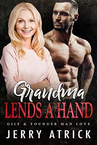 grandma lends  hand gilf younger man love  jerry atrick