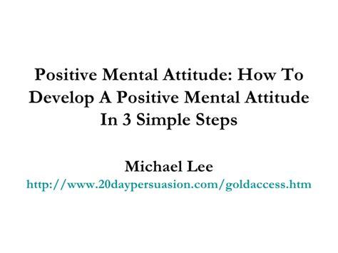 positive mental attitude how to develop a positive mental