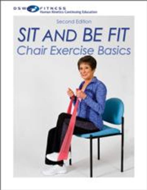 sit and be fit chair exercise basics print ce course 2nd