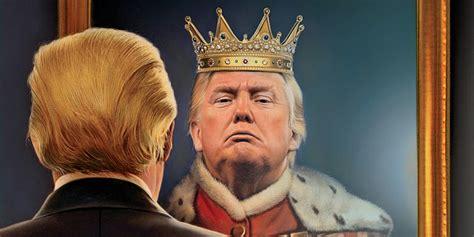 trump king magazine presidency rein again accountability demand backfires reddit its