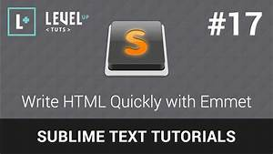 Sublime Text Tutorials #17 - Write HTML Quickly with Emmet ...