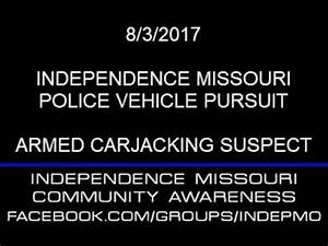 08/03/2017 Independence Missouri Police Armed Carjacking ...