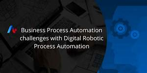 Business Process Automation in Digital Robotic Process ...