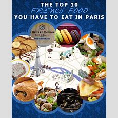 The Top 10 French Foods You Have To Eat In Paris « Paris Is Paris