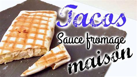 cuisine blanc de poulet recette tacos sauce fromage maison