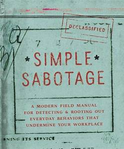 The Cia U2019s Simple Sabotage Field Manual  An Everyday Guide
