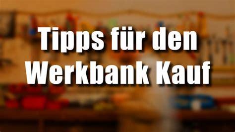 Tipps Fuer Die Eigene Garagen Werkbank by Werkbank Kaufen N 252 Tzliche Tipps Shops Findest Du Hier