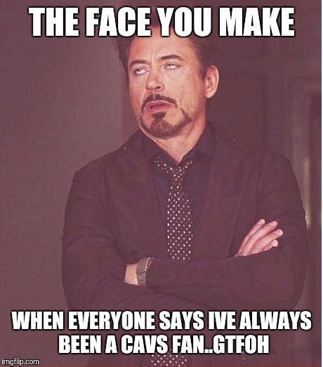 Gtfoh Meme - face you make robert downey jr meme imgflip