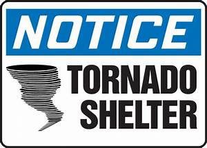 Tornado Shelter Osha Notice Safety Sign Madm823