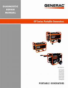 Generac Gp1800 Gp3250 Gp5000 Gp5500 Gp6500 Gp7000 Gp8000 Portable Generators Repair Manual