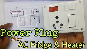 15a  Board Wiring Connection Of Power Socket For Ac  Fridge And Heater  In Hindi