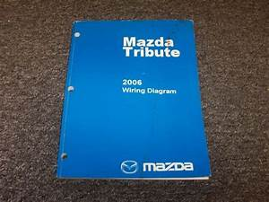 2006 Mazda Tribute Suv Electrical Wiring Diagram Manual I