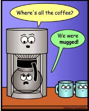 If you know someone who is a coffee lover, then these jokes should get a laugh. All Things Audry: Five Friday Funnies: Coffee Humor