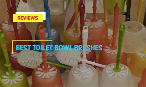 Top 8 Best Toilet Bowl Brushes In 2018 Reviews
