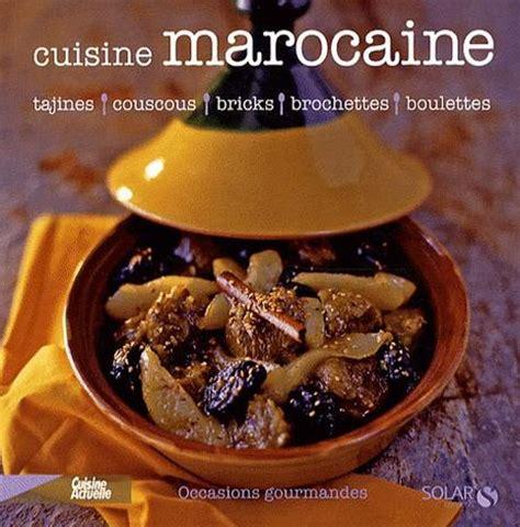 livre de cuisine marocaine la cuisine marocaine livre paperblog
