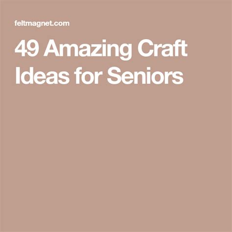 amazing craft ideas  seniors  images fun