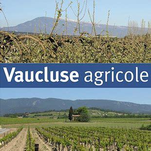 chambre agriculture 84 la chambre d 39 agriculture du vaucluse provence alpes côte