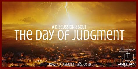 Day Of Judgment the day of judgment crosstalk s2e20 radically christian