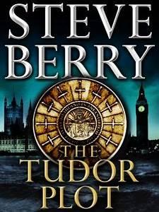 The Tudor Plot A Cotton Malone Novella By Steve Berry