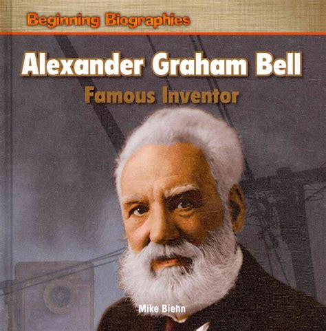 Alexander Graham Bell Famous Inventor