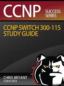 Chris Bryant U0026 39 S Ccnp Switch 300-115 Study Guide