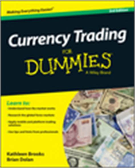 currency trading for dummies currency trading for dummies 3rd edition book information