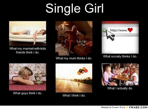 Single Girl Meme - single girl memes 28 images 50 best single memes sad spinsters and crazy cat ladies why