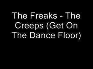 the freaks the creeps get on the dance floor youtube With 1235 get on the dance floor