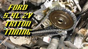 Ford 5 4l 2v Triton Engine  Complete Timing Walkthrough