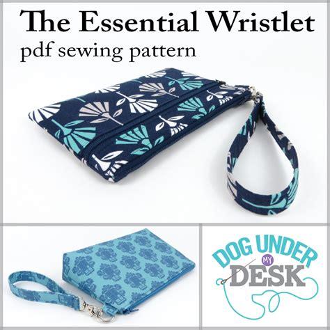 the essential wristlet pdf pattern dog under my desk