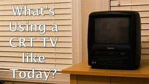 What U0026 39 S Using A Crt Tv From 2000 Like Now