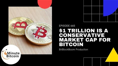 Zoomed out charts @ :45 market cap @ 2:40 technical analysis @ 4:00 fibonacci resistance @ 6:20 will bitcoin see a $1 trillion market cap soon? $1 Trillion Is A Conservative Market Cap For Bitcoin - 4 Minute Bitcoin Show