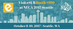 Visit the eSUB Booth #910 at NECA 2017 in Seattle, WA ...