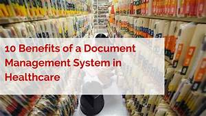 tecres technologies 10 benefits of a document management With document management system healthcare