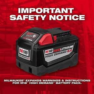Milwaukee Issues Expanded Warning About M18 9 0ah Battery Pack