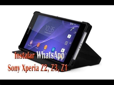 instalar whatsapp a sony z2 z3 z1 z ultra
