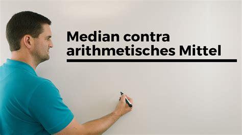 median contra arithmetisches mittel mittelwerte  der