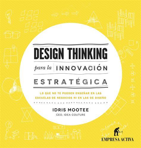 groupe la poste si鑒e social 10 premisas estratégicas para entender el design thinking post 476