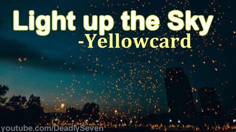 light up the sky light up the sky yellowcard lyrics